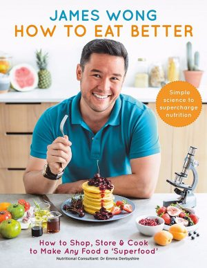 REVIEW: James Wong – How To Eat Better