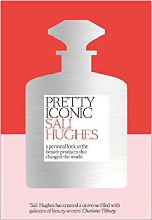 REVIEW: Sali Hughes – Pretty Iconic